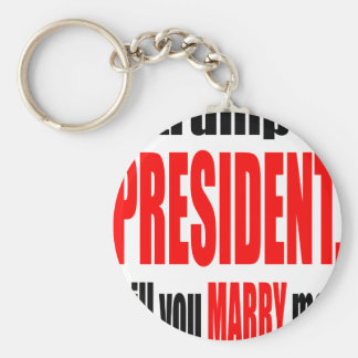 pickup line TRUMP president marriage proposal brid Keychain