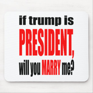 pickup line TRUMP president marriage proposal brid Mouse Pad