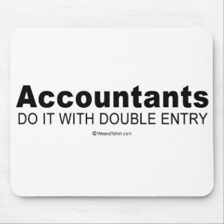 """Pickup Lines - """"Acountants do it with double entry Mouse Pad"""
