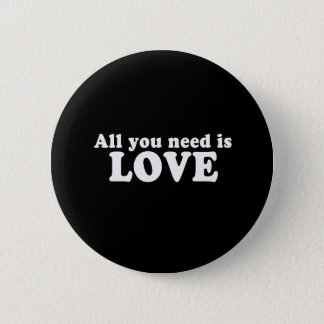 Pickup Lines - ALL YOU NEED IS LOVE T-SHIRT Pinback Button