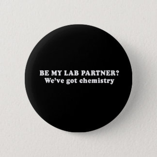 Pickup Lines - BE MY LAB PARTNER T-SHIRT Button