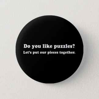 Pickup Lines - DO YOU LIKE PUZZLES T-SHIRT Pinback Button