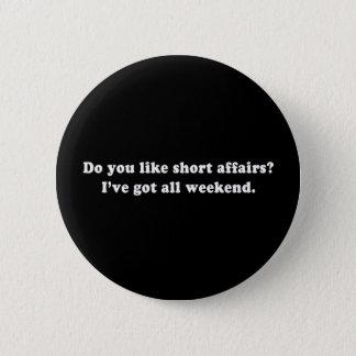 Pickup Lines - DO YOU LIKE SHORT AFFAIRS T-SHIRT Button