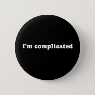 Pickup Lines - IM COMPLICATED T-SHIRT Pinback Button