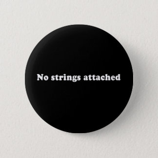 Pickup Lines - NO STRINGS ATTACHED T-SHIRT Button