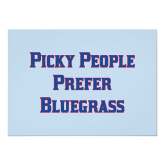 Picky People Prefer Bluegrass 5x7 Paper Invitation Card