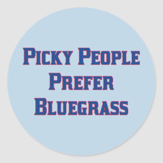 Picky People Prefer Bluegrass Classic Round Sticker