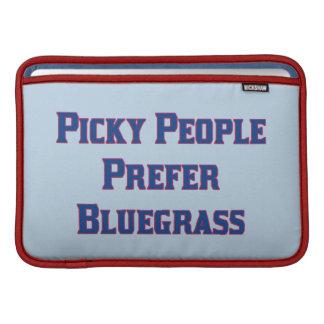Picky People Prefer Bluegrass MacBook Sleeves