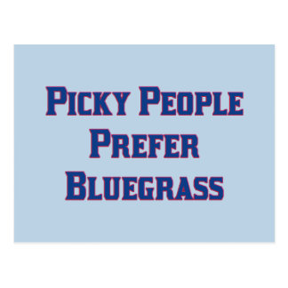 Picky People Prefer Bluegrass Postcard