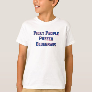 Picky People Prefer Bluegrass T-Shirt