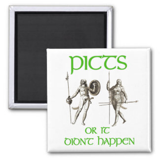 Pics or it Didn't Happen Picts 2 Inch Square Magnet