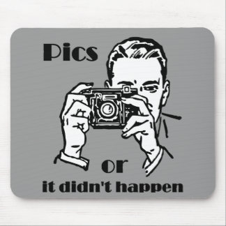 Pics or it Didn't Happen Retro Mouse Pad