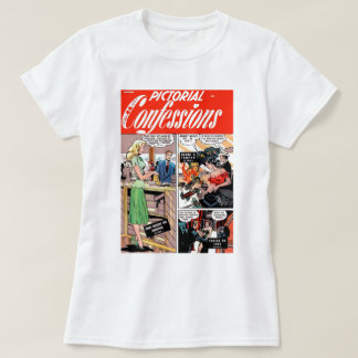 Pictorial Confessions - They Caught Me Cheating! T-Shirt