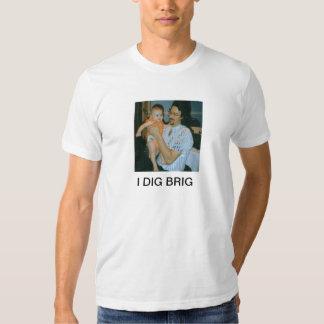 Picture1.jpg, I DIG BRIG T-shirt