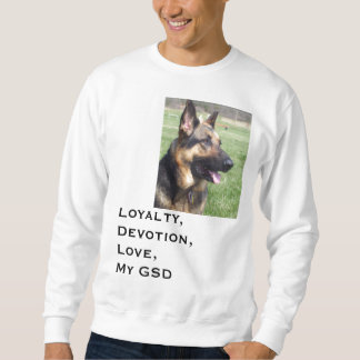 Picture_0317, Loyalty, Devotion, Love,My GSDLuc... Sweatshirt