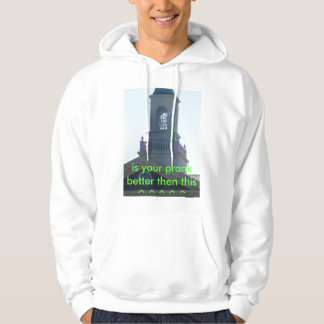Picture 227, is your prank better then this ^^^^^ hoodie