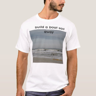 pictures from JM 547,  build a boat sail away T-Shirt