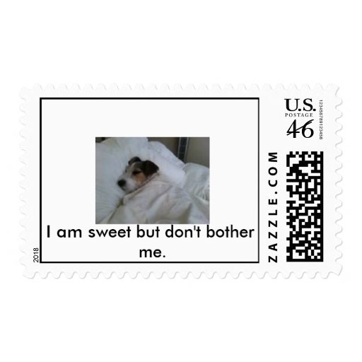 pictures, I am sweet but don't bother me. Postage