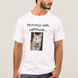 Pictures with cattitude... T-Shirt