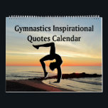 """PICTURESQUE GYMNASTICS QUOTE CALENDAR<br><div class=""""desc"""">Your determined and dedicated Gymnast will be encouraged with this breathtaking Gymnastics inspirational quotes calendar set against a beautiful sunrise photo. Motivate your awesome Gymnast with this uplifting Gymnastics calendar month after month. This encouraging Gymnastics calendar will make a treasured gift for Birthdays, Holidays, or any occasion. Your terrific Gymnastics...</div>"""