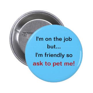 Pida acariciar el azul del botón pin redondo de 2 pulgadas