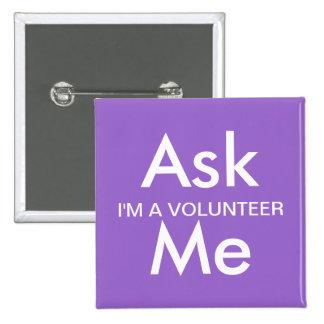 Pida que abotone el negocio, escuela, voluntarios pin cuadrado