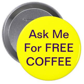 Pídame gratis la insignia del café pins