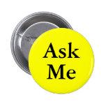 Pídame los botones preguntas en su acontecimiento pin