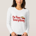 Pie Fixes Everything T Shirt
