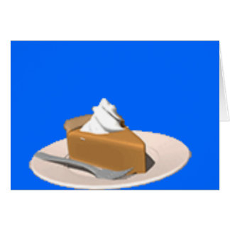 PIE FOR EVERYBODY!! GREETING CARD