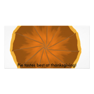 Pie tastes best at thanksgiving! card