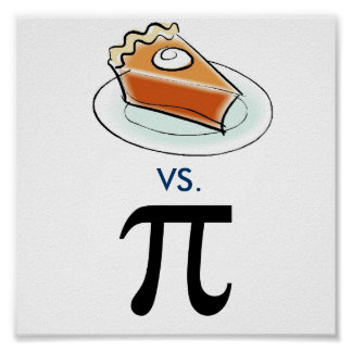 Pie vs. Pi Poster