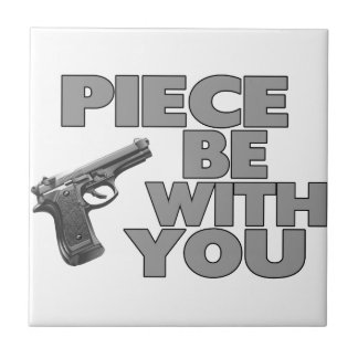 Piece Be With You Ceramic Tile