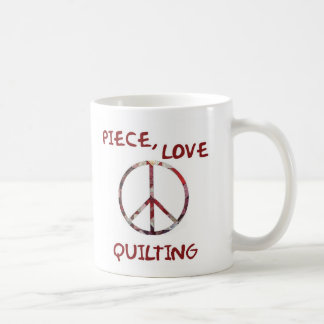 Piece, Love and Quilts Coffee Mug