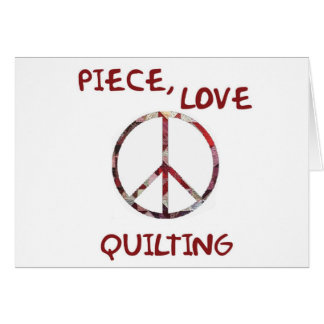 Piece, Love & Quilting - Blank Card