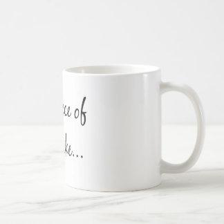 Piece of Cake Classic White Coffee Mug