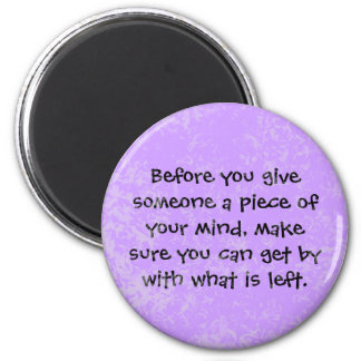 piece of your mind 2 inch round magnet