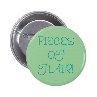 PIECES OF FLAIR! Button for you to wear for humor!
