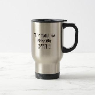 PIENSAN que ESTOY BEBIENDO EL CAFÉ Taza Térmica