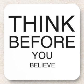 Piense antes de que usted crea posavaso