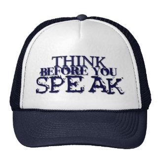 ¡Piense antes de que usted hable! Gorras