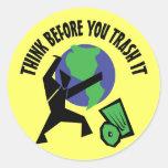 Piense antes de que usted Trash lo Etiqueta Redonda