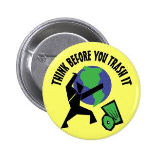 Piense antes de que usted Trash lo Pin Redondo De 2 Pulgadas