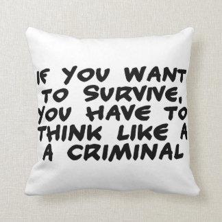 Piense como un criminal cojín