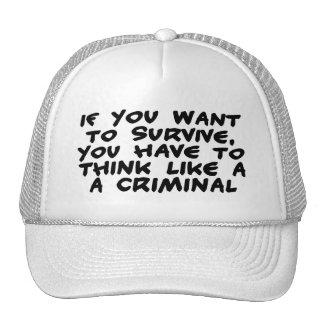 Piense como un criminal gorras