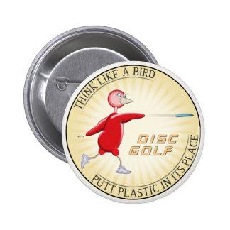 Piense como un pájaro pin redondo 5 cm