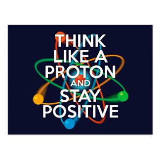 Piense como un protón y permanezca positivo postales