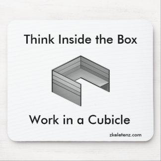 Piense dentro de la caja; Trabaje en un cubículo Alfombrilla De Ratón