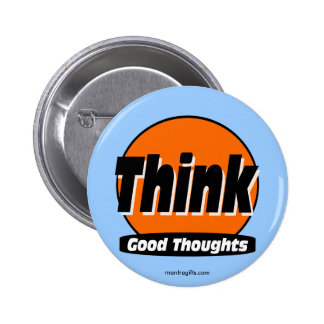 Piense el buen botón de los pensamientos pin redondo de 2 pulgadas
