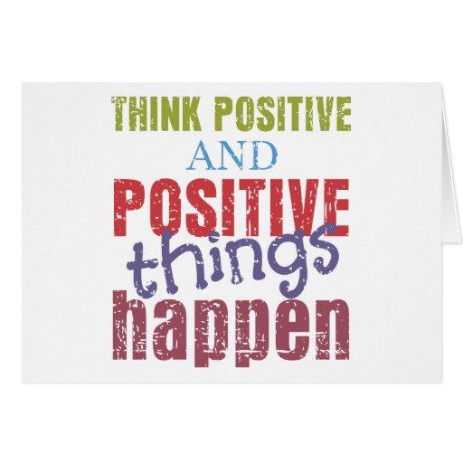 Piense el positivo tarjeta de felicitación